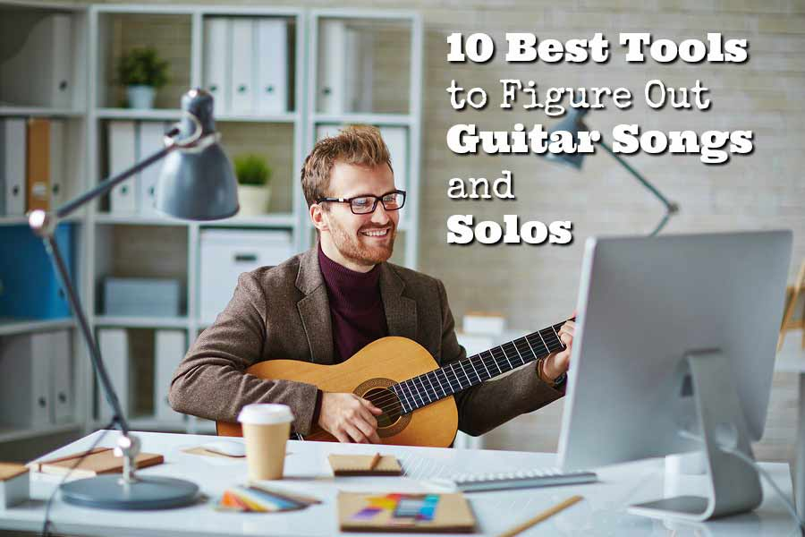 10 Best Tools to Figure Out Guitar Songs and Solos