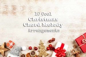 10-Cool-Christmas-Chord-Melody-Arrangements