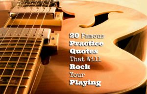 20-Famous-Practice-Quotes-That-Will-Rock-Your-Playing