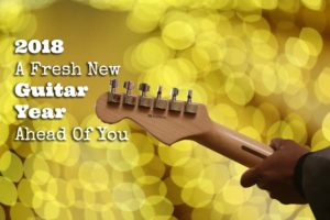 2018-A-Fresh-New-Guitar-Year-Ahead-Of-You