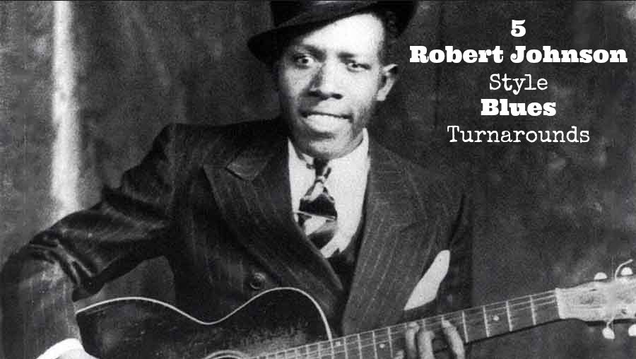 5 robert johnson style blues turnarounds 4