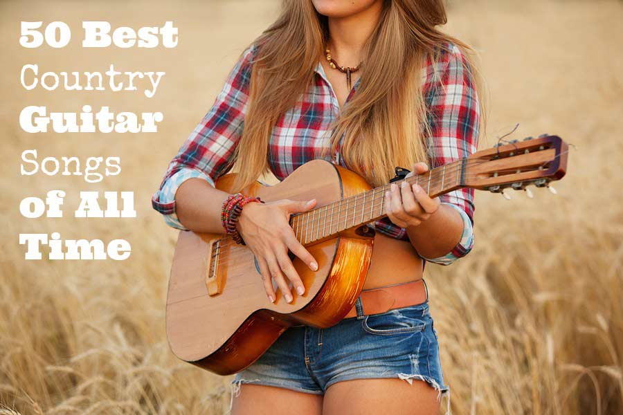 50 Best Country Guitar Songs of All Time