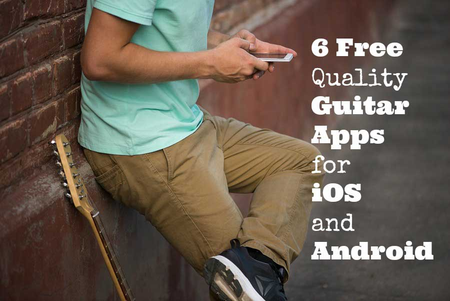 6 free quality guitar apps for ios and android
