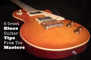 Blues Guitar Tips