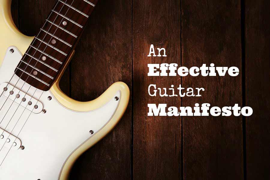 An effective Guitar Manifesto