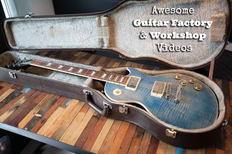 Awesome Guitar Factory & Workshop Videos