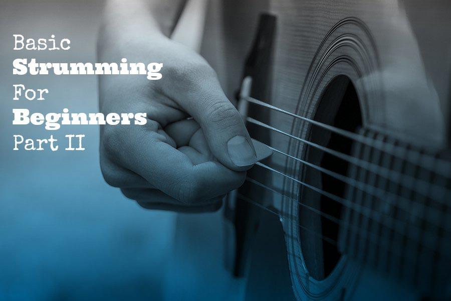 Basic strumming patterns for beginners Part II