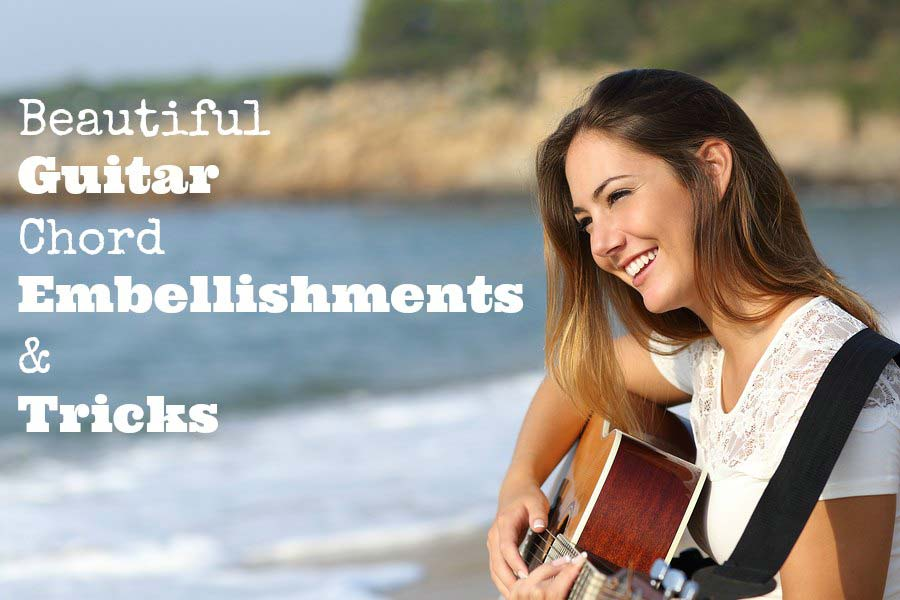 Beautiful Chord Embellishments & Tricks