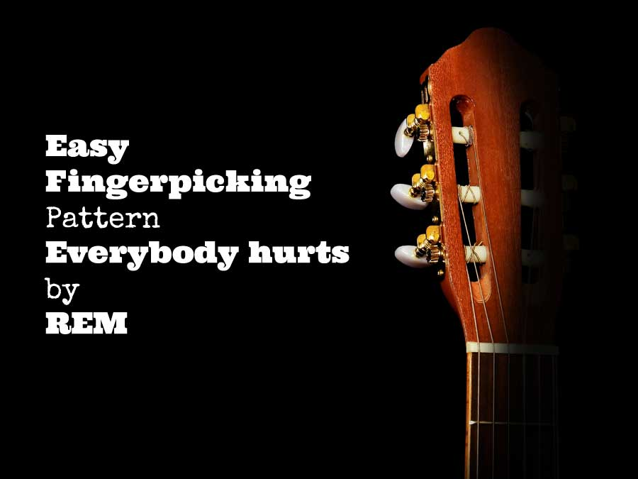 Easy-fingerpicking-pattern-Everybody-hurts-by-REM