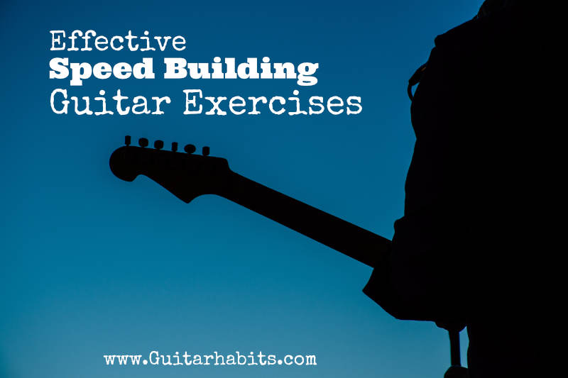Effective Speed Building Guitar Licks Exercises