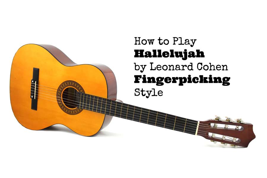 how to play hallelujah by leonard cohen fingerpicking style guitarhabits. Black Bedroom Furniture Sets. Home Design Ideas