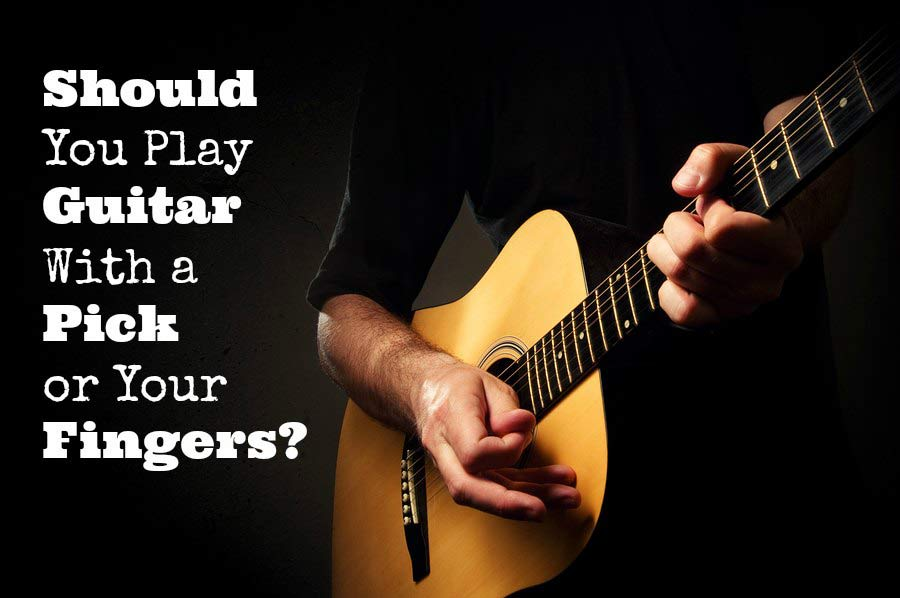 Should You Play Guitar With A Pick or Your Fingers - 1