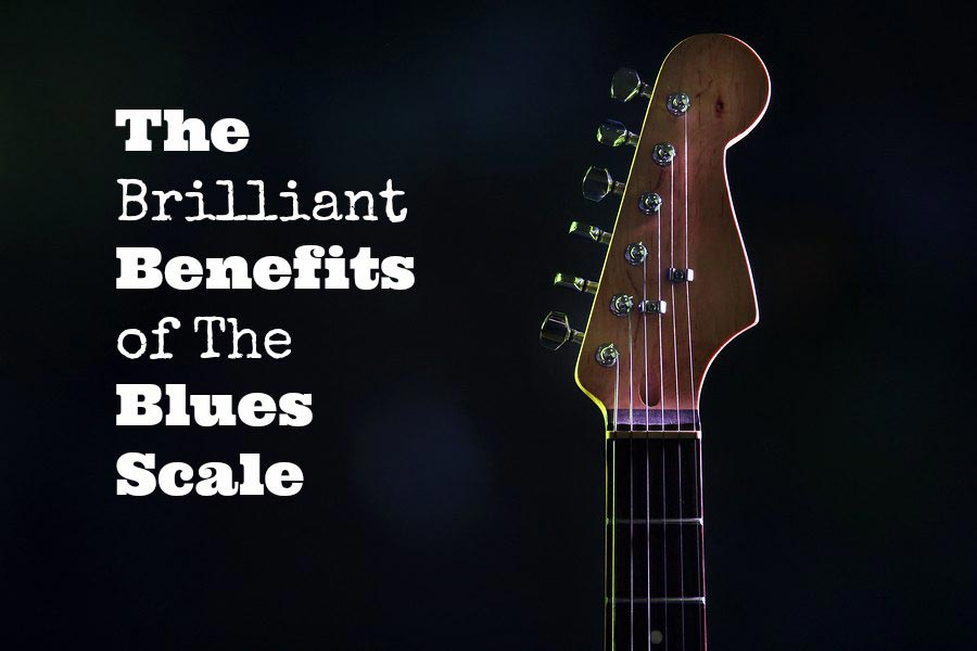 The Brilliant Benefits of The Blues Scale