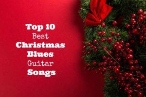 Top-10-Best-Christmas-Blues-Guitar-Songs