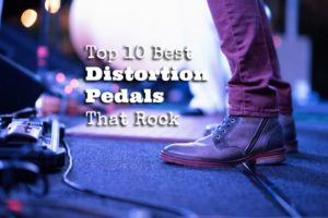 Top-10-Best-Distortion-Pedals-That-Rock