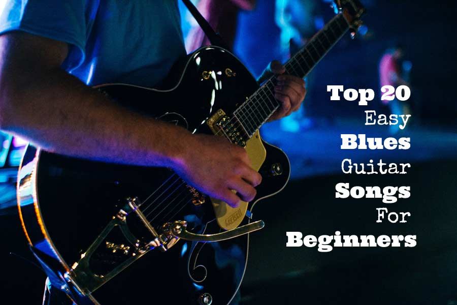 Top-20-Easy-Blues-Guitar-Songs-For-Beginners