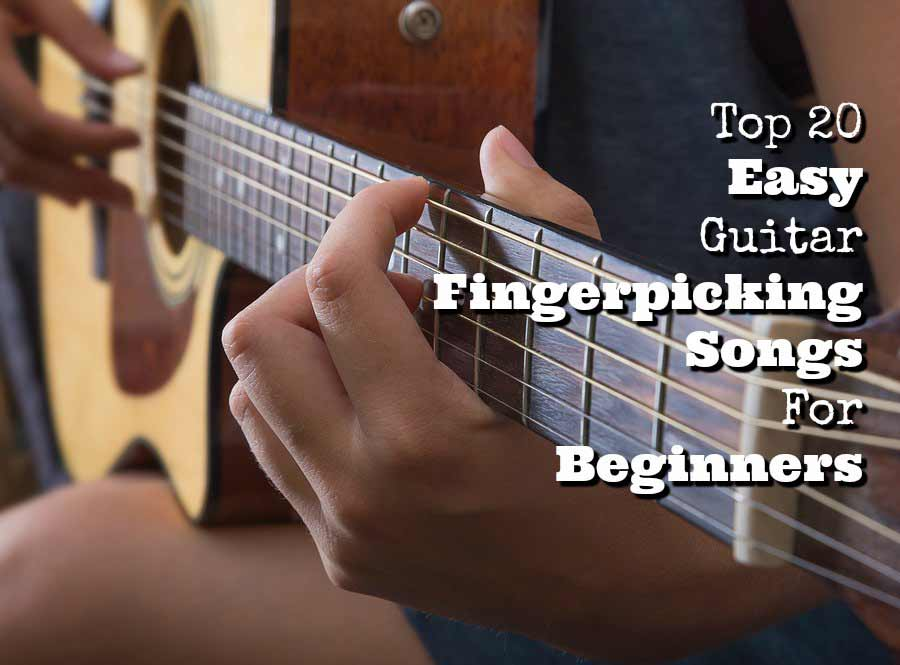Top 20 Easy Guitar Fingerpicking Songs For Beginners - GUITARHABITS