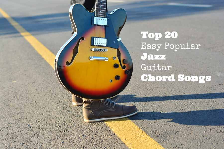 Top 20 Easy Popular Jazz Guitar Chord Songs - GUITARHABITS