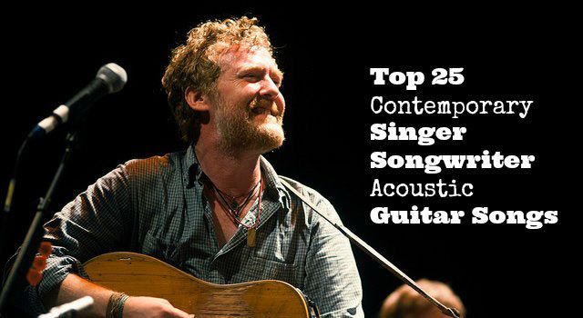 Top 25 Contemporary Singer Songwriter Acoustic Guitar Songs