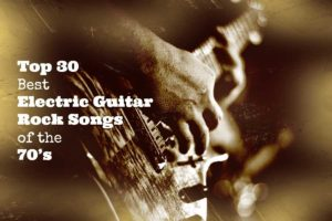 Top-30-Best-Electric-Guitar-Rock-Songs-of-the-70s-1