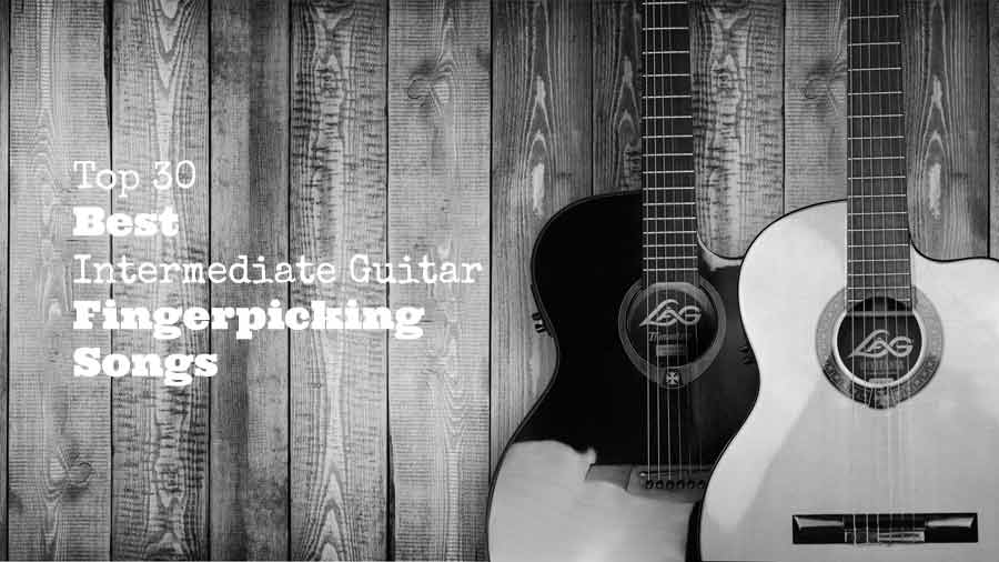 Top 30 Best Intermediate Guitar Fingerpicking Songs - GUITARHABITS