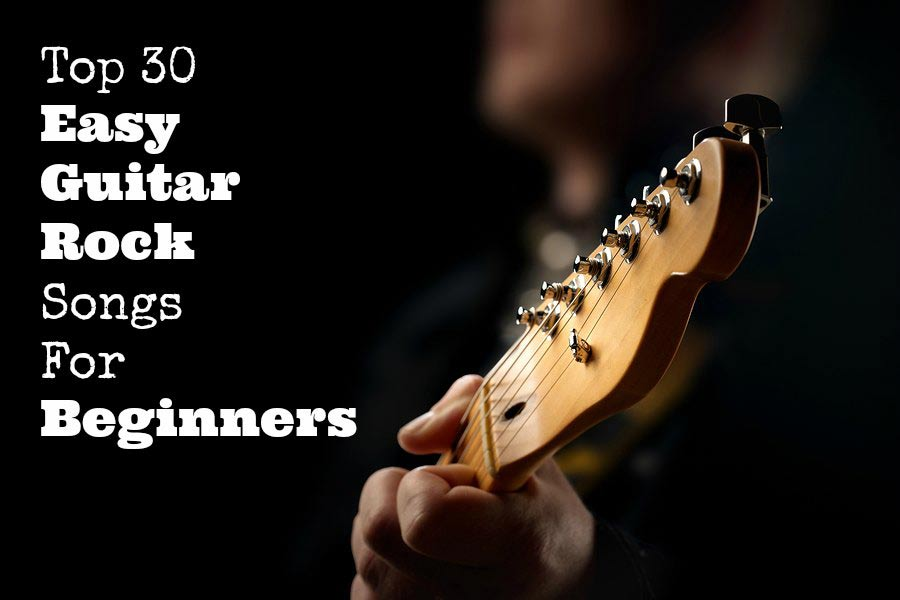 Top 30 Easy Guitar Rock Songs For Beginners - GUITARHABITS