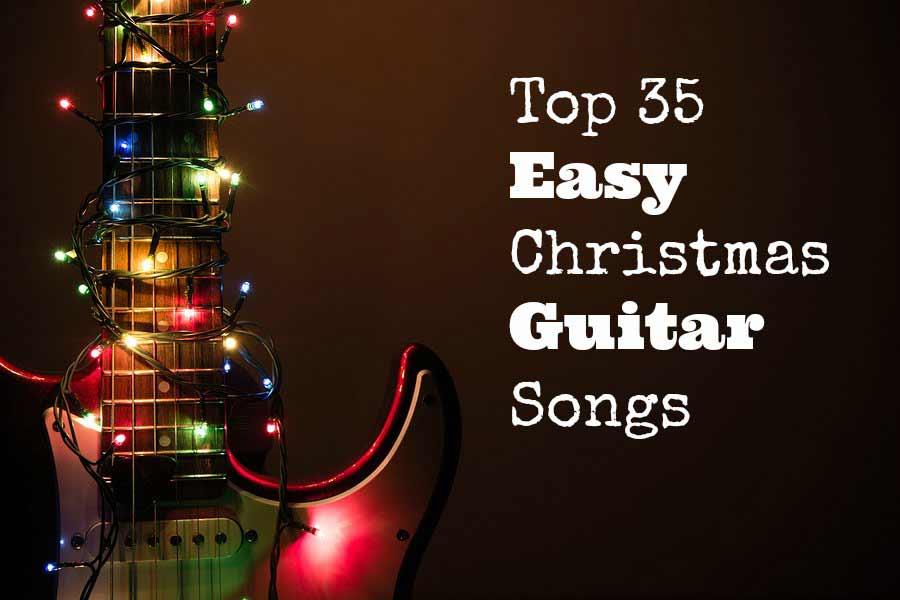 Top 35 Easy Christmas Guitar Songs - 1