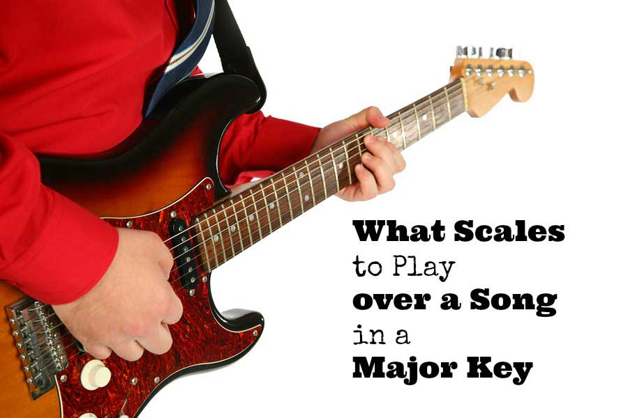 what scales to play over a song in a major key